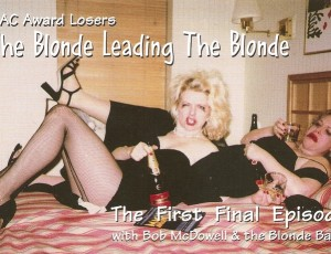 The Blonde Leading The Blonde – The First Final Episode